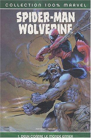 Spider-Man/Wolverine/Daredevil, Tome 1 : Deux contre me monde entier