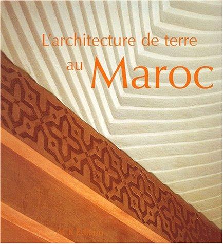 L'architecture de terre au Maroc par Collectif