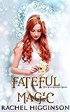 Fateful Magic (Star-Crossed series)