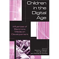 Children in the Digital Age: Influences of Electronic Media on Development