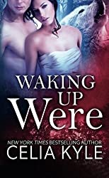 Waking Up Were by Celia Kyle (2015-02-03)