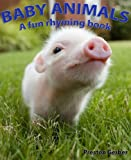 Baby Animals - A Fun Rhyming Book