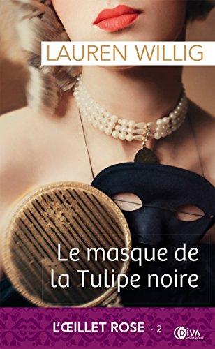 Le masque de la Tulipe noire: L'Oeillet rose - Tome 2 par [Willig, Lauren]