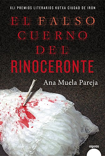 El falso cuerno del rinoceronte (Algaida Literaria - Algaida Narrativa)