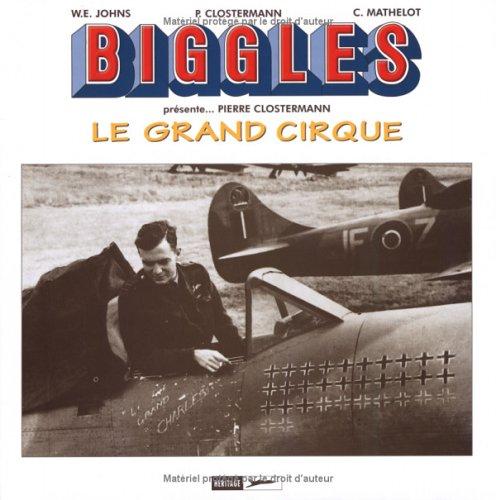 Biggles présente Pierre Clostermann : Le Grand Cirque