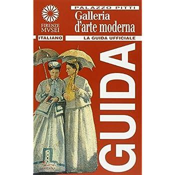 Palazzo Pitti. Galleria D'arte Moderna. Ediz. Illustrata
