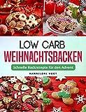 Low Carb Weihnachtsbacken: Schnelle Backrezepte für den Advent