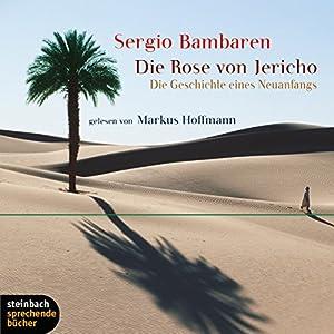Die Rose von Jericho. Die Geschichte eines Neuanfangs