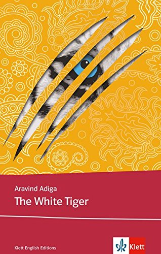 The White Tiger: Schulausgabe für das Niveau B2, ab dem 6. Lernjahr. Ungekürzter englischer Originaltext mit Annotationen (Klett English Editions)