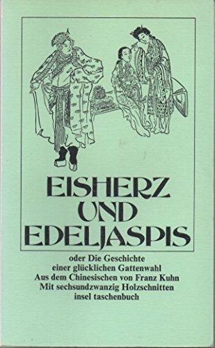 Eisherz und Edeljaspis. Die Geschichte einer glücklichen Gattenwahl.