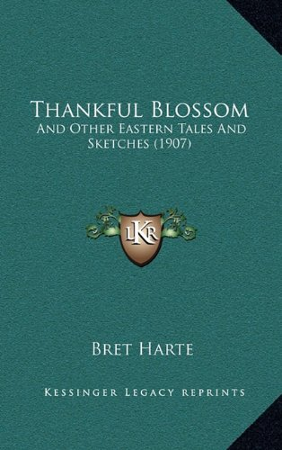 Thankful Blossom: And Other Eastern Tales and Sketches (1907)