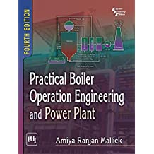 Practical Boiler Operation Engineering & Power