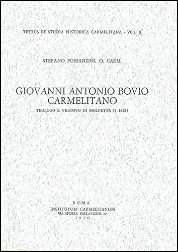 Giovanni Antonio Bovio, Carmelitano, teologo e vescovo di Molfetta († 1622).