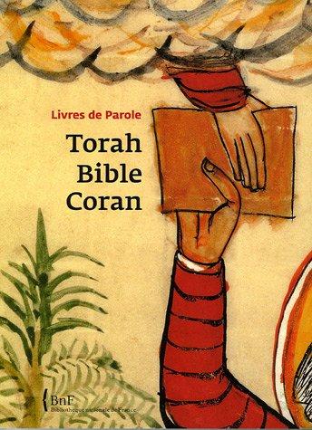 Torah, Bible, Coran : Livres de Parole par Annie Berthier