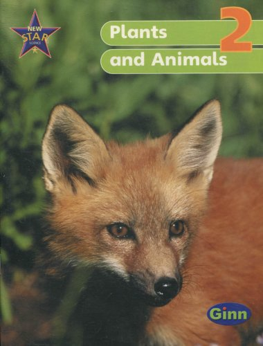 New Star Science Y2/P3 Plants and Animals Pupil's Book (STAR SCIENCE NEW EDITION)