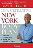 Der Ultimative New York Body Plan: - schmilzt Pfunde weg - - bringt Sie schnell in Form - David Kirsch