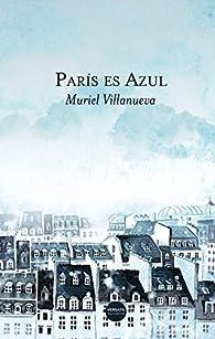 París es Azul par Muriel Villanueva