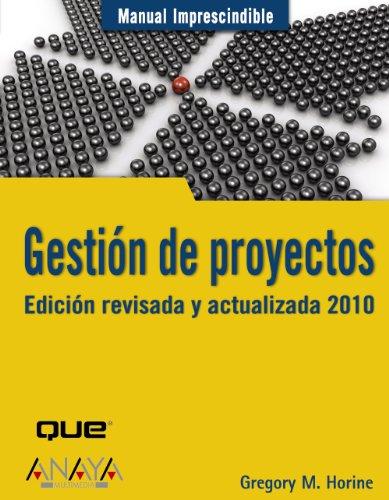 Gestión de proyectos. Edición revisada y actualizada 2010 (Manuales Imprescindibles)
