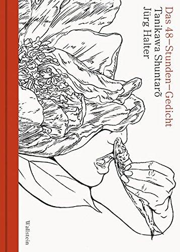 Das 48-Stunden-Gedicht: Ein Kettengedicht. Deutsch und Japanisch