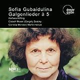 Sofia Gubaidulina: Gallow Songs