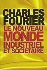 Le nouveau monde industriel et sociétaire par Fourier