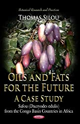 Oils and Fats for the Future, a Case Study: Safou (Dacryodes Edulis) from the Congo Basin Countries in Africa