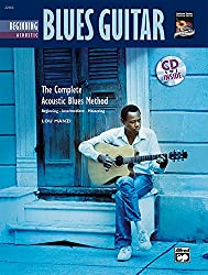 Beginning Acoustic Blues Guitar: The Complete Acoustic Blues Method : Beginning-intermediate-mastering