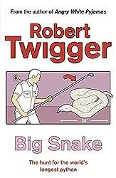 Big Snake: Big Snake (HB): The Hunt for the World's Longest Python by Robert Twigger (2007-02-01)