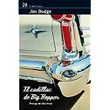 El cadillac de Big Bopper: Prólogo de Kiko Amat (Modernos Y Clasicos Del Aleph)