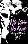 No love no fear - 1 - Play with me (Black Moon Romance) par Arekin