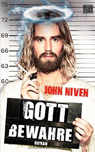 Buchseite und Rezensionen zu 'Gott bewahre: Roman' von John Niven
