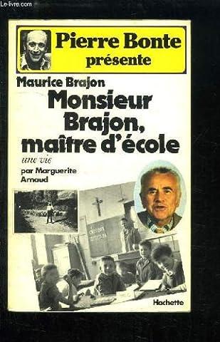 Monsieur Brajon, maître d'école (Pierre Bonte présente)