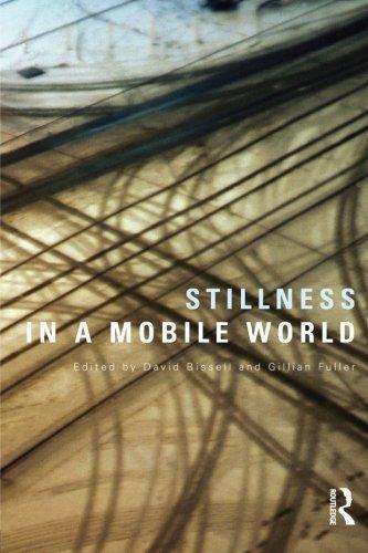 Stillness in a Mobile World (International Library of Sociology) (2013-09-09)