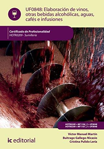 Elaboración de vinos, otras bebidas alcohólicas, aguas, cafés e infusiones. hotr0209 - sumillería por Víctor Manuel Martín Buitrago Gallego-Nicasio