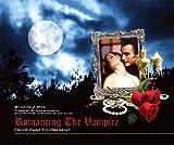 Romancing the Vampire: Collectors Vault by David J. Skal (2009-10-01)