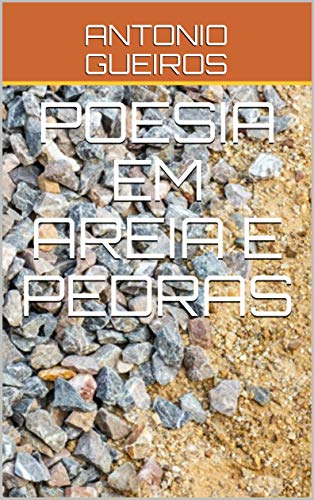 POESIA EM AREIA E PEDRAS (Portuguese Edition)