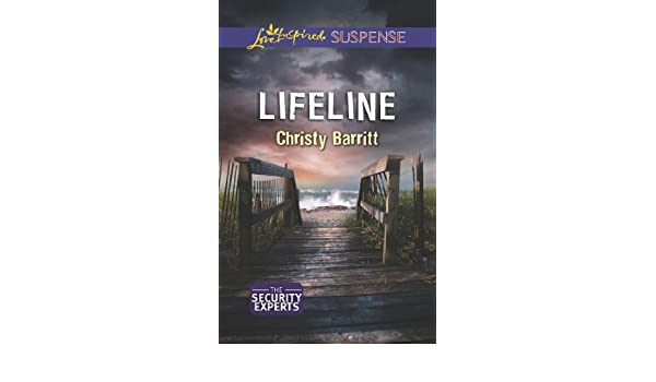 Lifeline (Mills & Boon Love Inspired Suspense) (The Security Experts, Book 2)