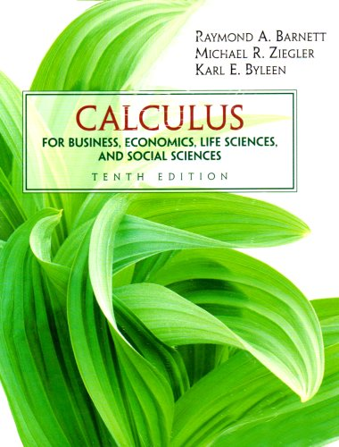 Calculus for Business, Economics, Life Sciences and Social Sciences: AND Additional Calculus Topics