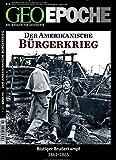GEO Epoche 60/2013 - Der Amerikanische Bürgerkrieg -