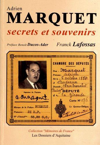 Adrien Marquet, secrets et souvenirs