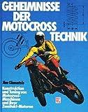 Geheimnisse der Motocross-Technik: Konstruktion und Tuning von Moto Cross Maschinen und ihrer Zweitakt-Motoren