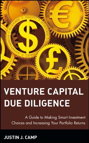 Venture Capital Due Diligence: A Guide to Making Smart Investment Choices and Increasing Your Portfolio Returns (Wiley Finance) por Justin J. Camp