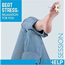 Beat Stress: Relaxation for You (Hypnotic Session)