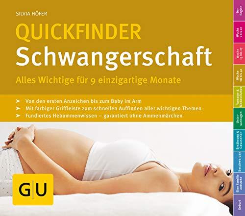 Quickfinder Schwangerschaft: Alles Wichtige für 9 einzigartige Monate (GU Quickfinder Partnerschaft & Familie) (Ein Baby Man Wie)