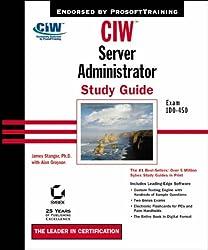 CIW: Exam 1D0-450: Server Administrator Study Guide