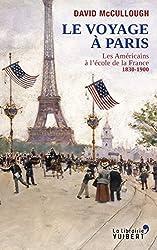 Le voyage à Paris: Les Américains à l'école de la France, 1830-1900