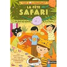 La fête safari : Kit pour 10 enfants de 4 à 8 ans
