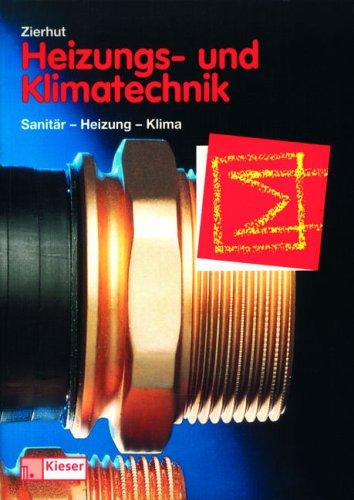 Heizungs- und Klimatechnik. Fachbuch für Zentralheizungs- und Lüftungsbauer. (Lernmaterialien)