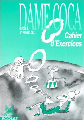 Dame Coca : cahier d'exercices CE1 par Chapouton, Puig Rosado, Lair, Turgis, Tillard, Laïrle