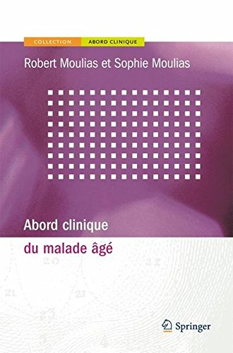 Abord clinique du malade âgé par Robert Moulias